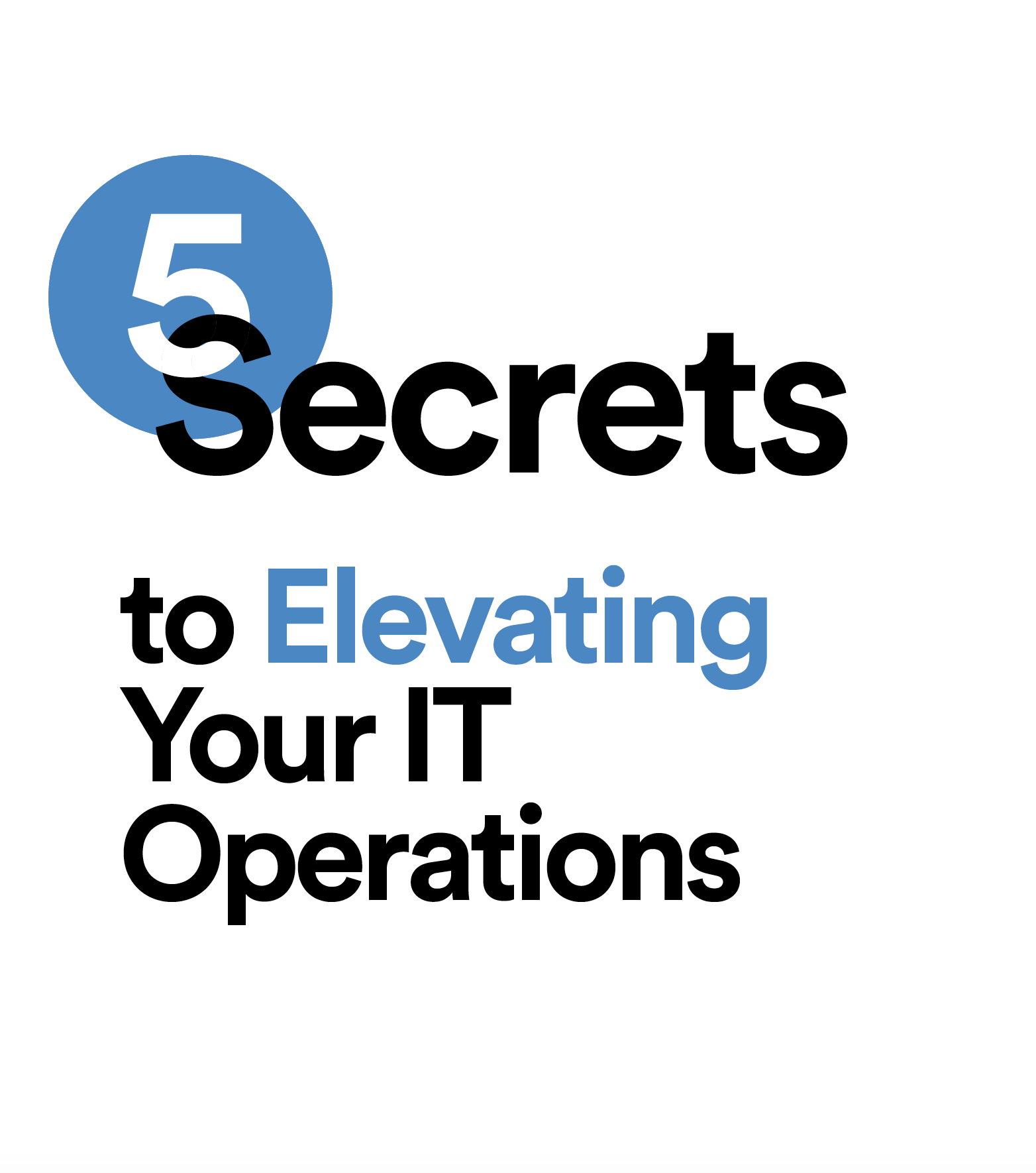 5 Secrets to Elevating Your IT Operations