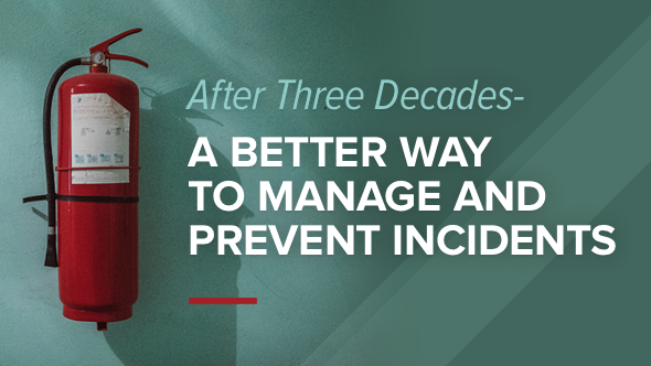 After Three Decades - A Better Way to Manage and Prevent Incidents