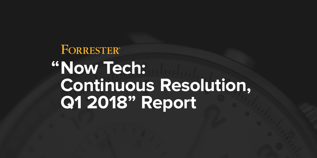 """Nexthink Included in Forrester's """"Now Tech: Continuous Resolution, Q1 2018"""" Report"""