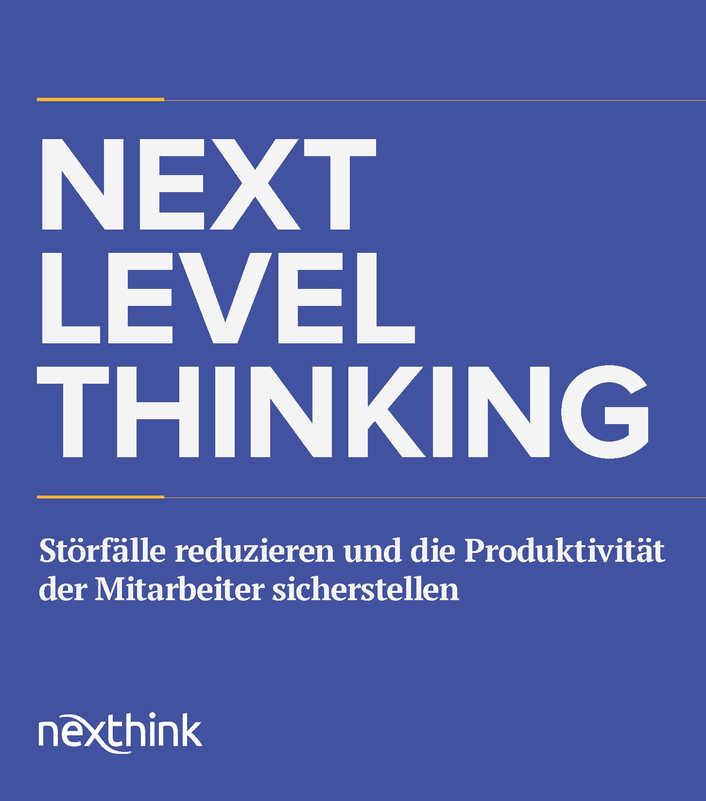 Next Level Thinking:  Wie lassen sich Störfälle reduzieren und die Produktivität von Mitarbeitern steigern?