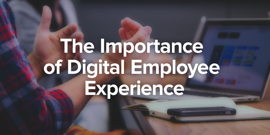 Recent DEJ Report Highlights Importance of Digital Employee Experience