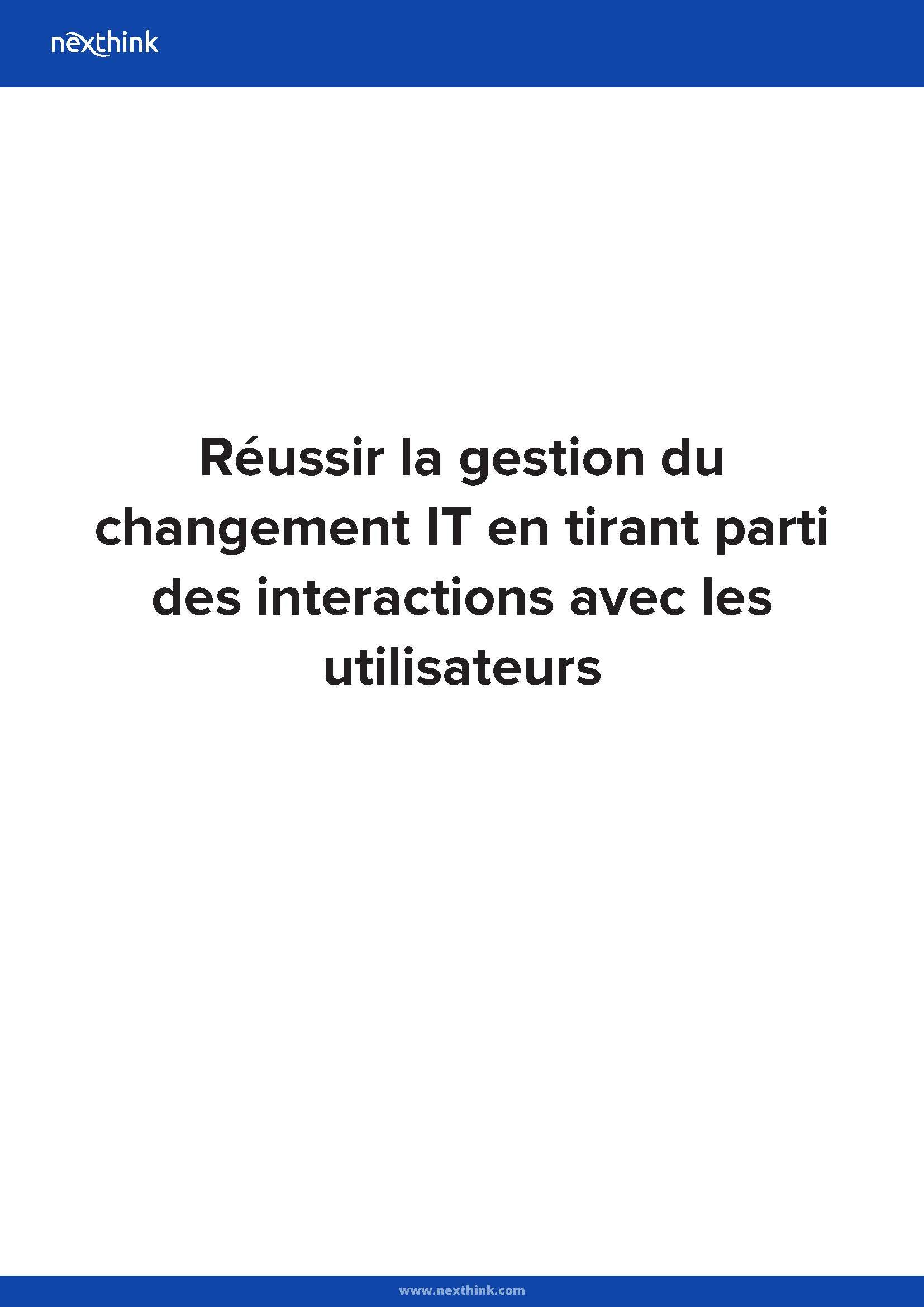 Réussir la gestion du changement en tirant parti des interactions avec les utilisateurs