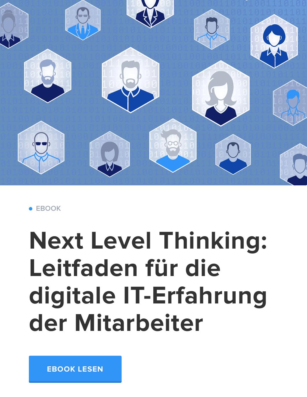 Next Level Thinking: Leitfaden für die digitale IT-Erfahrung der Mitarbeiter