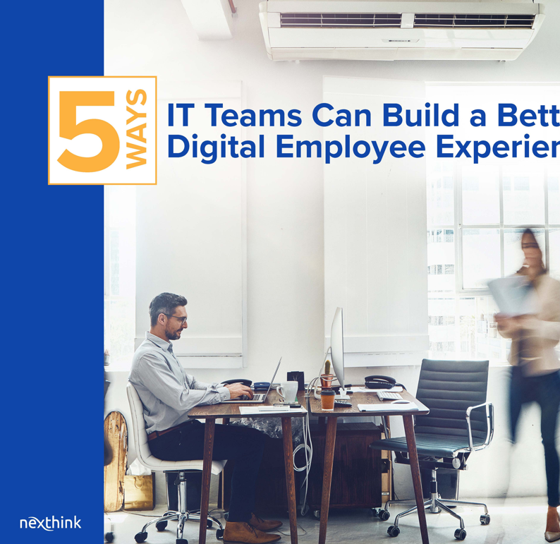 5 Ways IT Teams Can Build a Better Digital Employee Experience