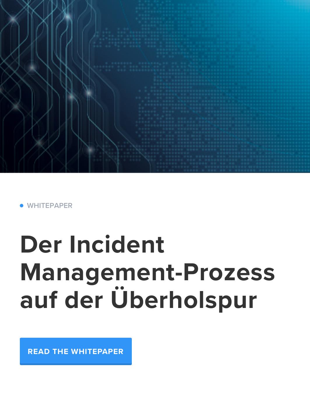Der Incident Management-Prozess auf der Überholspur