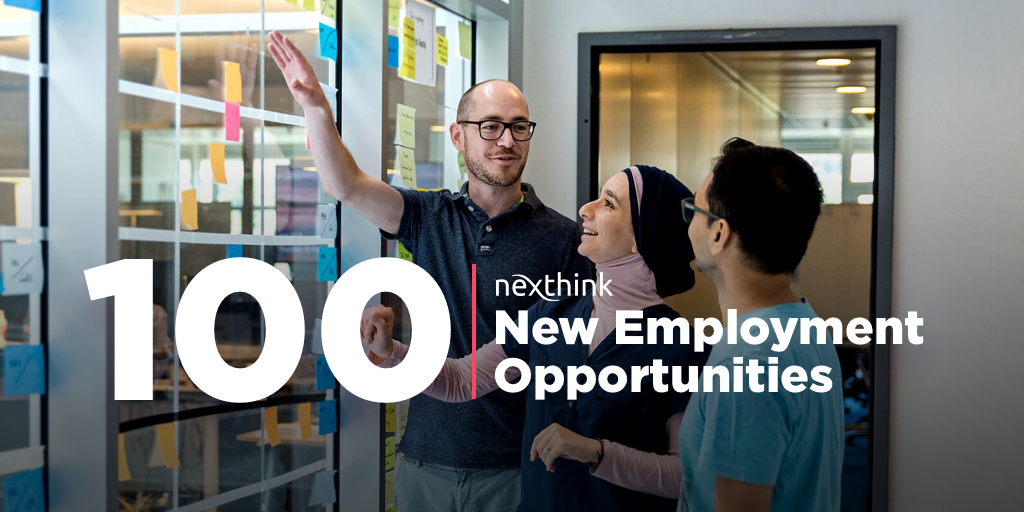 Nexthink | Nexthink Opens 100 New Employment Opportunities Amidst Rapid Customer Growth and Company Momentum
