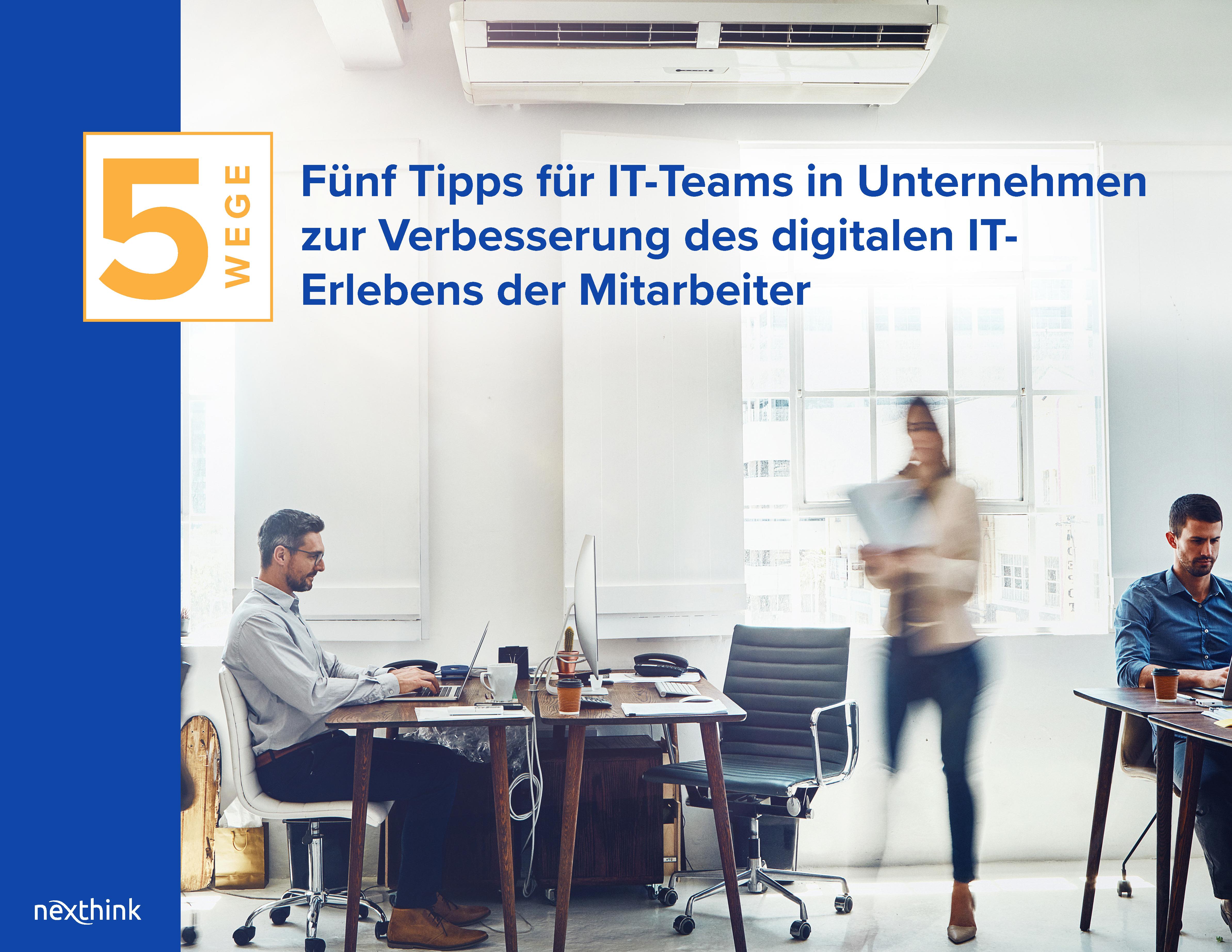 Fünf Tipps zur Verbesserung des digitalen IT-Erlebens von Mitarbeitern