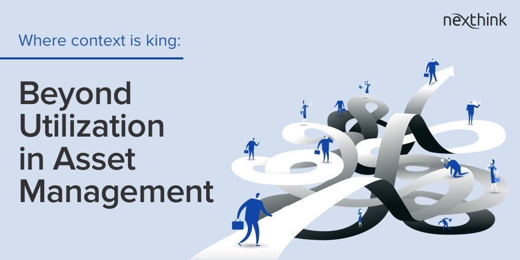 Where Context is King: Beyond Utilization in Asset Management