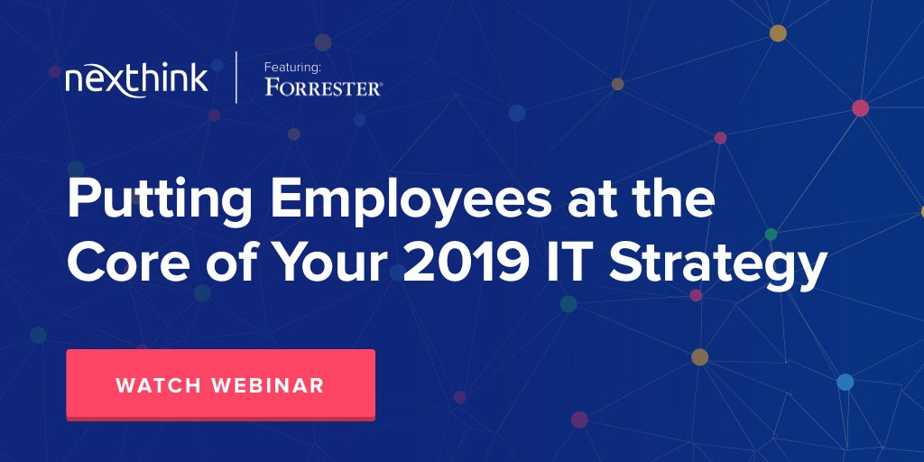 Forrester: Putting Employees at the Core of Your 2019 IT Strategy