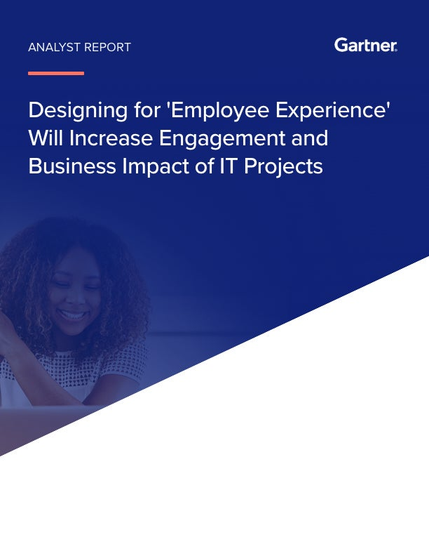 Gartner: Designing for 'Employee Experience' Will Increase Engagement and Business Impact of IT Projects
