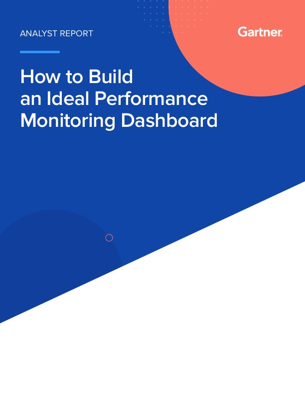 Gartner: How to Build an Ideal Performance Monitoring Dashboard