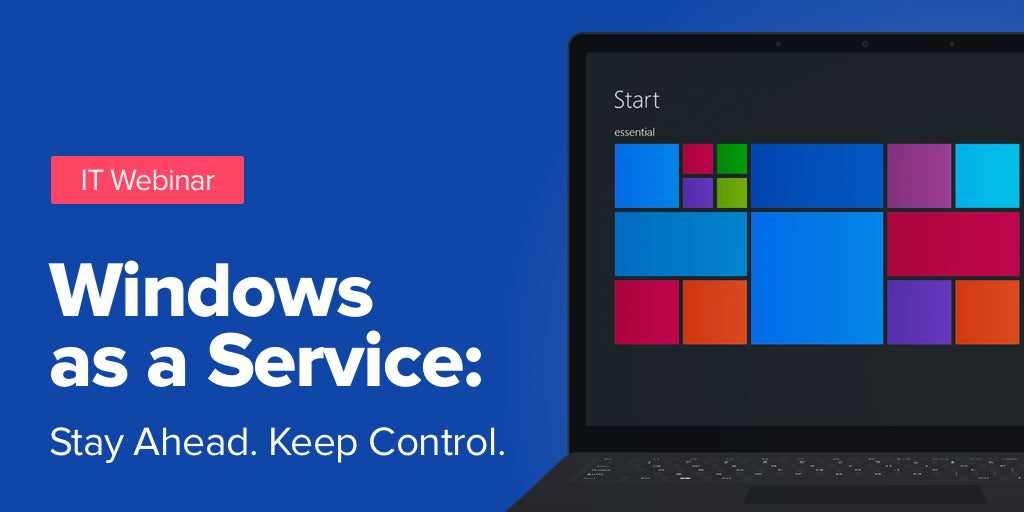 Windows as a Service: Stay Ahead. Keep Control.