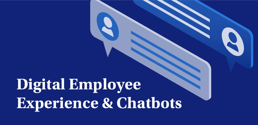Evolving Digital Employee Experience - the Next Generation of Chatbots is Powered with Actionable Insight