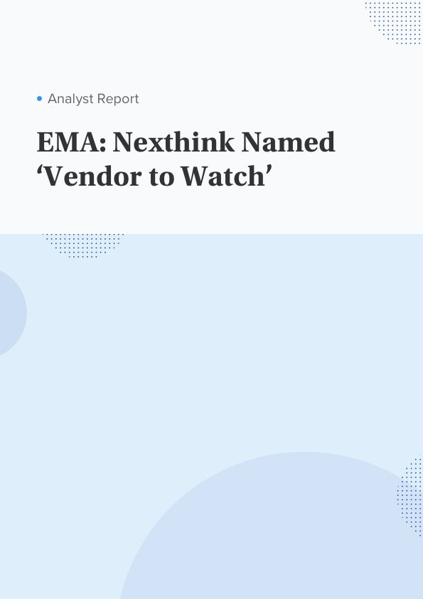EMA: Nexthink Named 'Vendor to Watch'