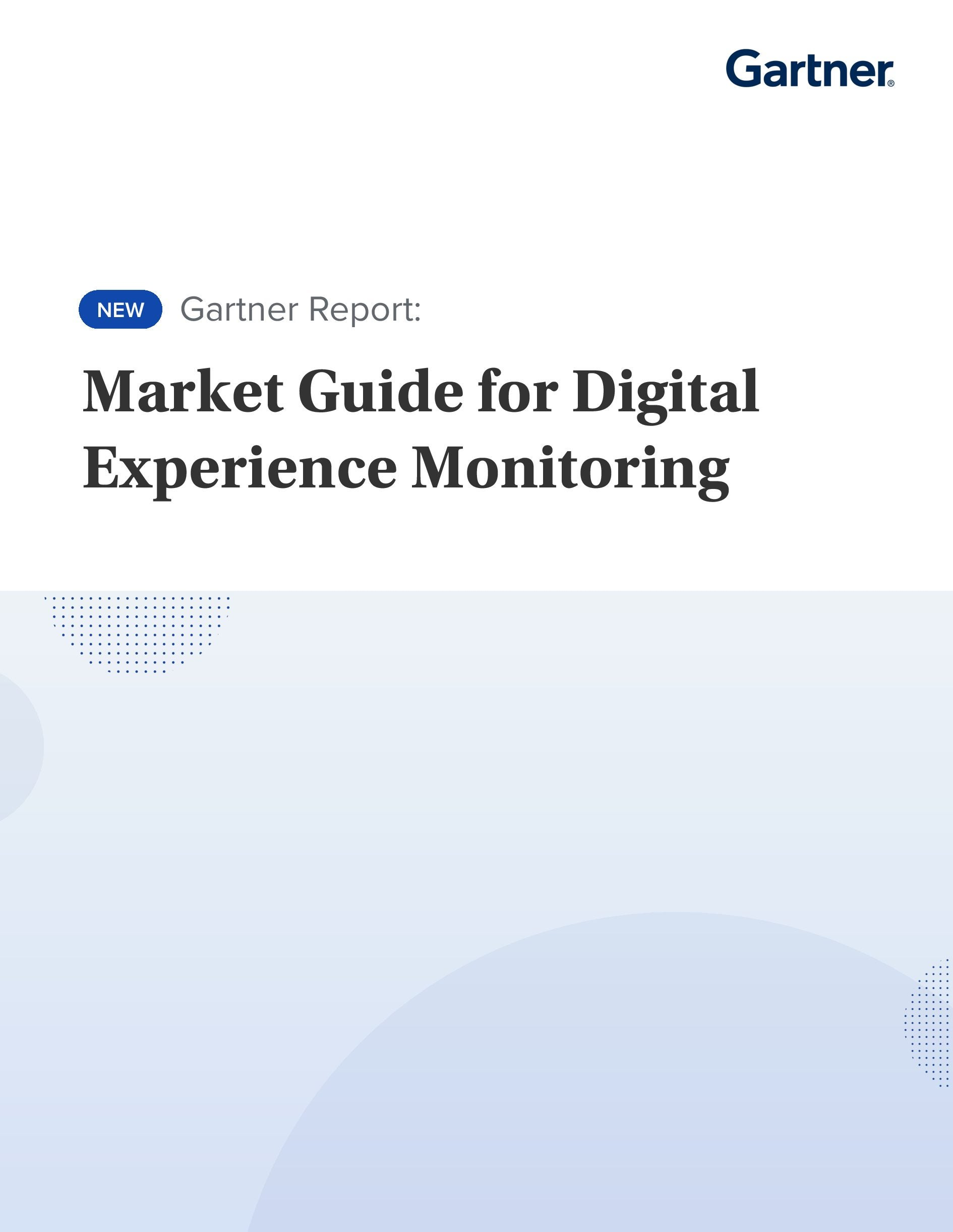 Gartner's 2019 Market Guide for Digital Experience Monitoring (DEM)