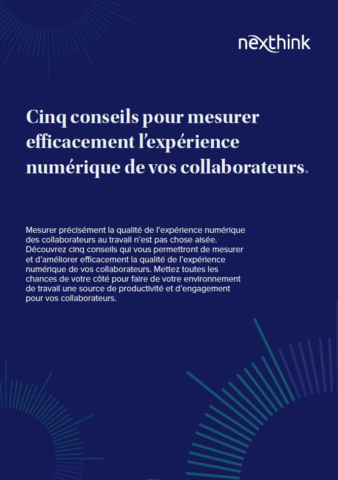 Cinq conseils pour mesurer efficacement l'expérience numérique de vos collaborateurs
