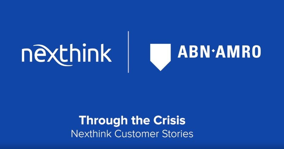 Through the crisis: Nexthink customer stories (ABN AMRO)