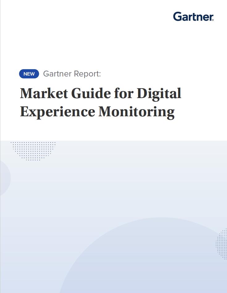 Gartner's 2020 Market Guide for Digital Experience Monitoring (DEM)