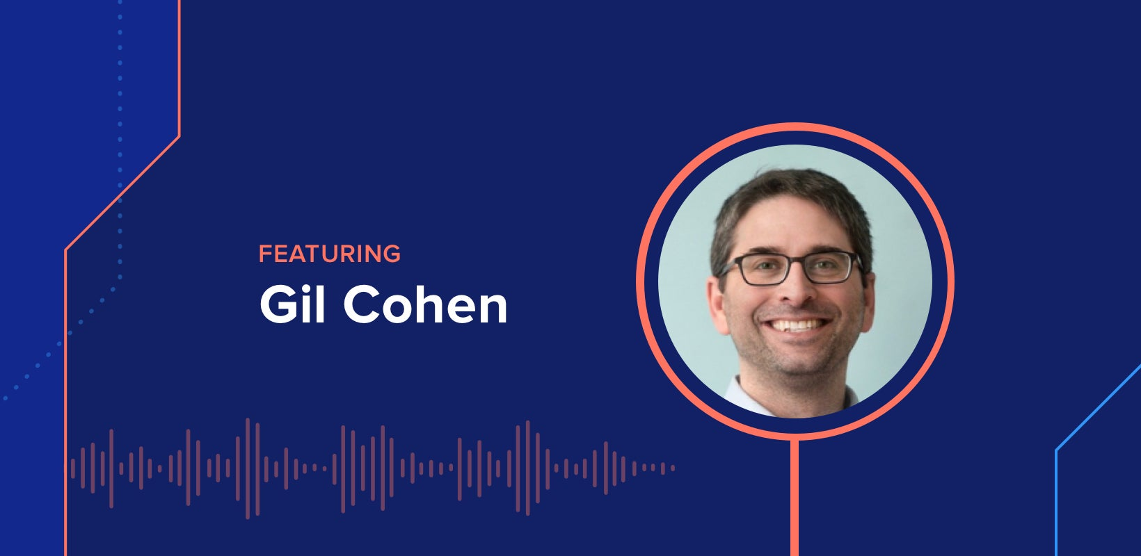 The DEX Show   Podcast #4 – IT Insights as a Cornerstone of Company Culture w/ Gil Cohen