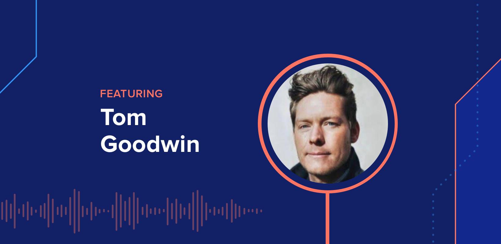 The DEX Show   Podcast #8 – Remote-Work Wireheading w/ Tom Goodwin