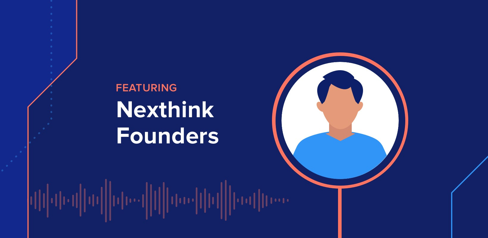 The DEX Show | Podcast #9 – The Three Magic Kings w/ Nexthink's Founders