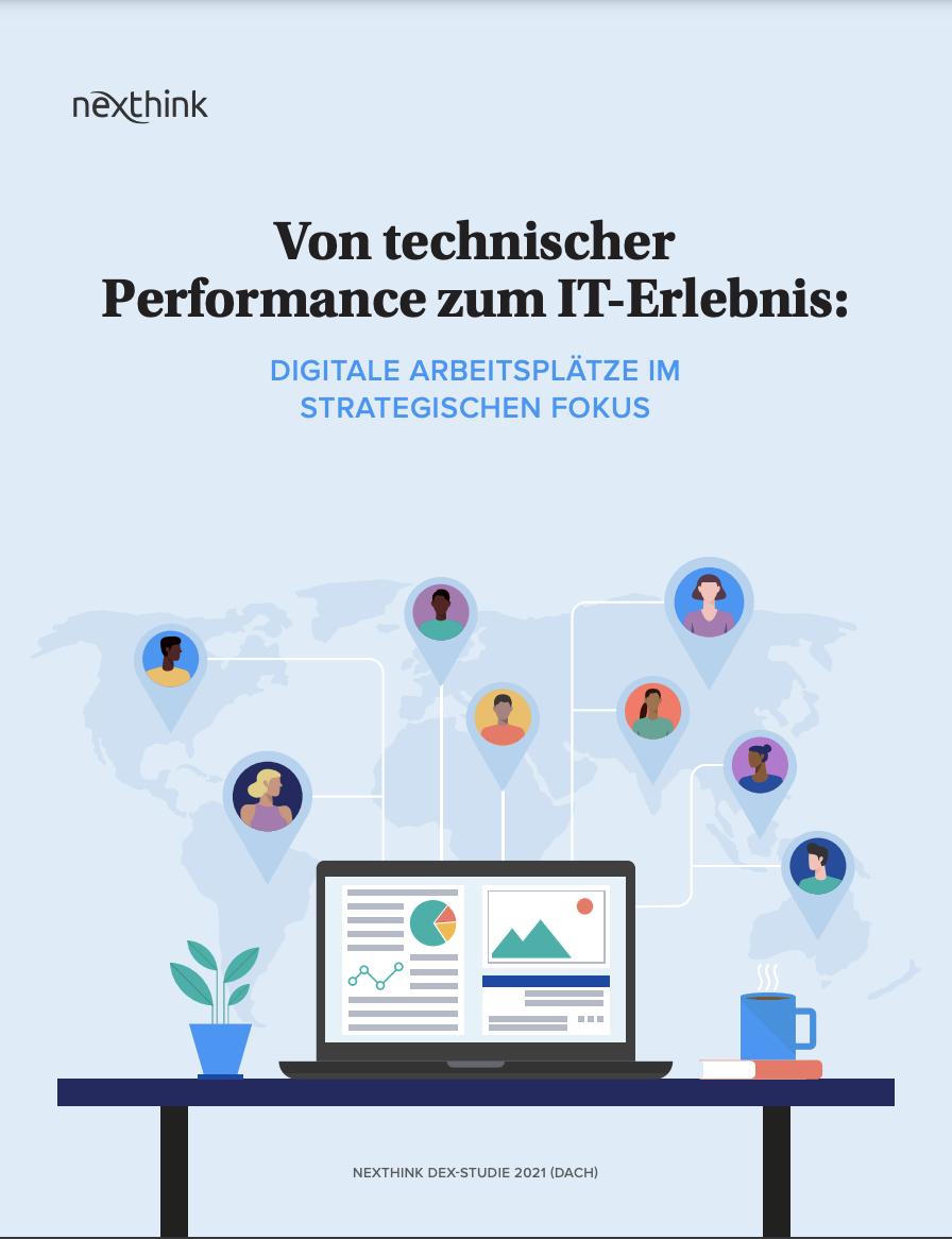 Digitale Arbeitsplätze im strategischen Fokus - Die Nexthink DEX Studie 2021 für die DACH Region