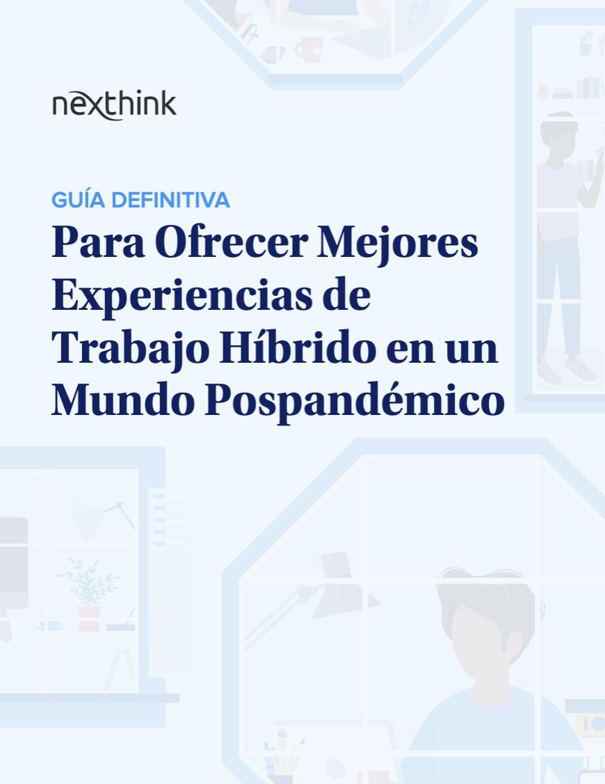Guía Definitiva Para Ofrecer Mejores Experiencias de Trabajo Híbrido en un Mundo Pospandémico